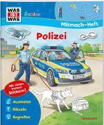 Cover-Bild zu WAS IST WAS Junior Mitmach-Heft. Polizei von Marti, Tatjana