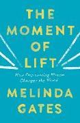 Cover-Bild zu Gates, Melinda: The Moment of Lift