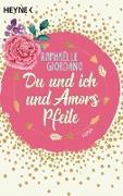 Cover-Bild zu Giordano, Raphaelle: Du und ich und Amors Pfeile (eBook)