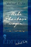Cover-Bild zu Ende, Michael: Mehr Phantasie wagen (eBook)