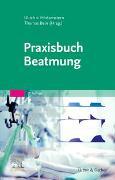 Cover-Bild zu Hintzenstern, Ulrich (Hrsg.): Praxisbuch Beatmung