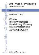 Cover-Bild zu Bein, Thomas (Hrsg.): Walther von der Vogelweide - Ueberlieferung, Deutung, Forschungsgeschichte (eBook)