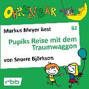 Cover-Bild zu Ohrenbär - eine OHRENBÄR Geschichte, 8, Folge 82: Pupiks Reise mit dem Traumwaggon (Hörbuch mit Musik) (Audio Download) von Björkson, Snorre