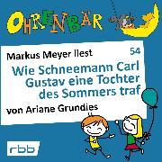 Cover-Bild zu Ohrenbär - eine OHRENBÄR Geschichte, 5, Folge 54: Wie Schneemann Carl Gustav eine Tochter des Sommers traf (Hörbuch mit Musik) (Audio Download) von Grundies, Ariane