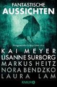 Cover-Bild zu Fantastische Aussichten: Fantasy & Science Fiction bei Knaur (eBook) von Meyer, Kai