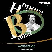Cover-Bild zu Vater Goriot (Audio Download) von Balzac, Honoré de