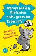 Cover-Bild zu Warum surfen Elefanten nicht gerne im Internet? Die besten Witze über Internet & Co