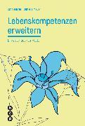Cover-Bild zu Lebenskompetenzen erweitern (E-Book) (eBook) von Meyer, Ruth