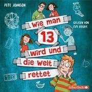 Cover-Bild zu Johnson, Pete: Wie man 13 wird und die Welt rettet