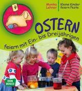 Cover-Bild zu Lehner, Monika: Ostern feiern mit Ein- bis Dreijährigen