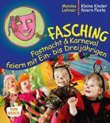 Cover-Bild zu Lehner, Monika: Fasching, Fastnacht & Karneval feiern mit Ein- bis Dreijährigen