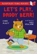 Cover-Bild zu Mcniff, Dawn: Let's Play, Daddy Bear! A Bloomsbury Young Reader (eBook)