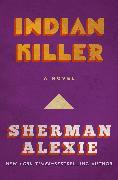 Cover-Bild zu Indian Killer (eBook) von Alexie, Sherman