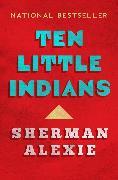 Cover-Bild zu Ten Little Indians (eBook) von Alexie, Sherman
