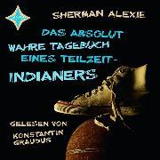 Cover-Bild zu Das absolut wahre Tagebuch eines Teilzeit-Indianers (Audio Download) von Alexie, Sherman