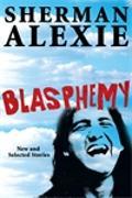 Cover-Bild zu Blasphemy: New and Selected Stories von Alexie, Sherman