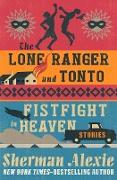 Cover-Bild zu The Lone Ranger and Tonto Fistfight in Heaven (eBook) von Alexie, Sherman