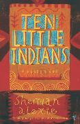 Cover-Bild zu Ten Little Indians von Alexie, Sherman