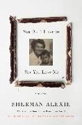 Cover-Bild zu You Don't Have to Say You Love Me (eBook) von Alexie, Sherman