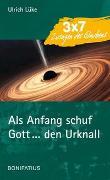Cover-Bild zu Lüke, Ulrich: Als Anfang schuf Gott ... den Urknall