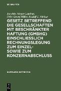 Cover-Bild zu Gesetz betreffend die Gesellschaften mit beschränkter Haftung (GmbHG) einschließlich Rechnungslegung zum Einzel- sowie zum Konzernabschluss (eBook) von Meyer-Landrut, Joachim