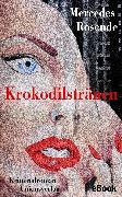 Cover-Bild zu Rosende, Mercedes: Krokodilstränen (eBook)