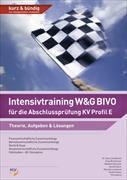 Cover-Bild zu Intensivtraining W&G BIVO für die Abschlussprüfung KV Profil E von Birchmeier, Elias