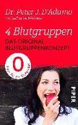 Cover-Bild zu D'Adamo, Peter J.: 4 Blutgruppen - Das Original-Blutgruppenkonzept