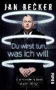 Cover-Bild zu Becker, Jan: Du wirst tun, was ich will