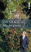 Cover-Bild zu Küng, Hans: Was ich glaube (eBook)