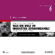 Cover-Bild zu Lesch, Harald: Was die Welt im Innersten zusammenhält (Audio Download)