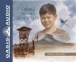 Cover-Bild zu Bazaldua, Barbara: A Boy of Heart Mountain (Library Edition): Based on and Inspired by the Experiences of Shigeru Yabu