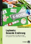 Cover-Bild zu Lapbooks: Gesunde Ernährung - 1.-4. Klasse (eBook) von Kirschbaum, Klara