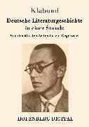 Cover-Bild zu Deutsche Literaturgeschichte in einer Stunde (eBook) von Klabund