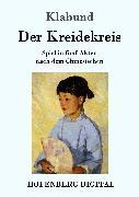 Cover-Bild zu Der Kreidekreis (eBook) von Klabund