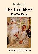 Cover-Bild zu Die Krankheit (eBook) von Klabund