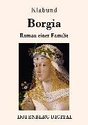 Cover-Bild zu Borgia (eBook) von Klabund