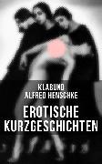 Cover-Bild zu Erotische Kurzgeschichten (eBook) von Henschke, Alfred