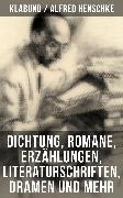 Cover-Bild zu Alfred Henschke (Klabund): Dichtung, Romane, Erzählungen, Literaturschriften, Dramen und mehr (eBook) von Henschke, Alfred