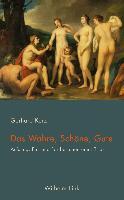 Cover-Bild zu Kurz, Gerhard: Das Wahre, Schöne, Gute