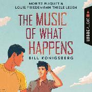 Cover-Bild zu Konigsberg, Bill: The Music of What Happens (Ungekürzt) (Audio Download)