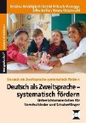 Cover-Bild zu Deutsch als Zweitsprache - systematisch fördern von Briddigkeit, Bettina