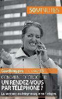Cover-Bild zu Comment décrocher un rendez-vous par téléphone ?