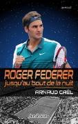 Cover-Bild zu Roger Federer jusqu'au bout de la nuit