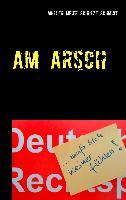 Cover-Bild zu Am Arsch (eBook) von Müller, Martin