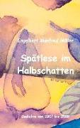 Cover-Bild zu Spätlese im Halbschatten (eBook) von Müller, Engelbert Manfred