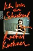 Cover-Bild zu Kushner, Rachel: Ich bin ein Schicksal