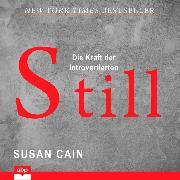 Cover-Bild zu Cain, Susan: Still - Die Kraft der Introvertierten (Ungekürzt) (Audio Download)