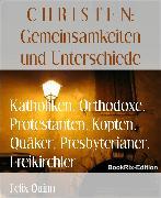 Cover-Bild zu Quinn, Felix: Katholiken, Orthodoxe, Protestanten, Kopten, Quäker, Presbyterianer, Freikirchler (eBook)