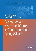 Cover-Bild zu Vadaparampil, Susan T. (Hrsg.): Reproductive Health and Cancer in Adolescents and Young Adults (eBook)